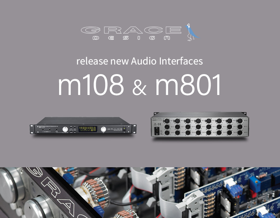 Grace Design release new Audio Interfaces M108 & M801