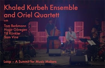 Loop - Khaled Kurbeh Ensemble and Oriel Quartett live